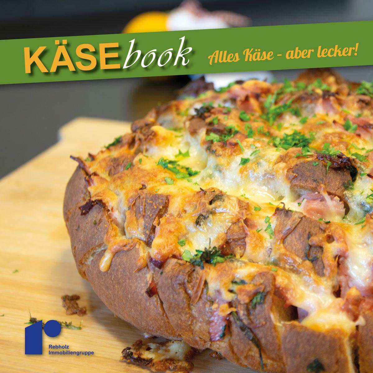 Kochbuch der REbholz Immobiliengruppe - Unser Käsebook